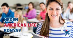 Neden Konya American LIFE?